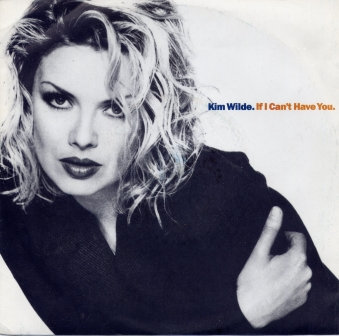 KIM WILDE IF I CANT HAVE YOU