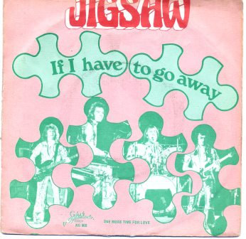JIGSAW IF I HAVE TO GO AWAY
