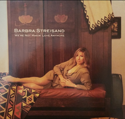 BARBRA STREISAND WE'RE NOT MAKIN' LOVE ANYMORE