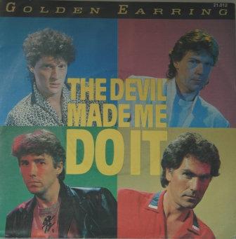 GOLDEN EARRING THE DEVIL MADE ME DO IT IMPORT