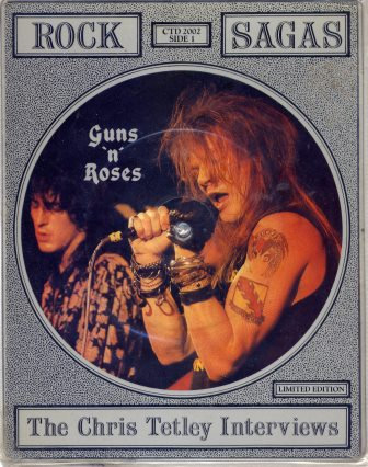GUN'S 'N' ROSES THE CHRIS TETLEY INTERVIEWS