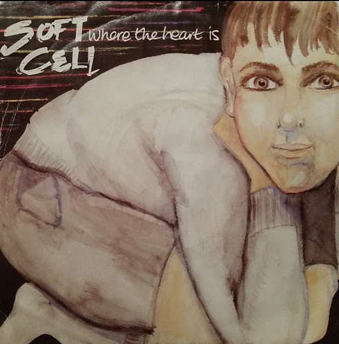 SOFT CELL WHERE THE HEART IS