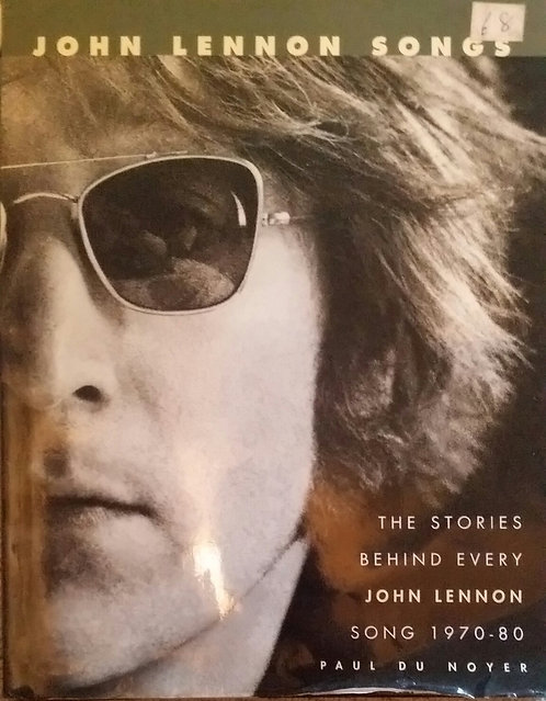 JOHN LENNON SONGS. THE STORY BEHIND EVERY SONG