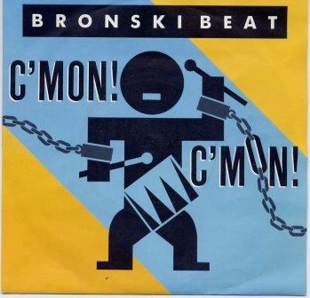 BRONSKI BEAT C'MON! C'MON!