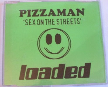 PIZZAMAN SEX ON THE STREETS CD SINGLE