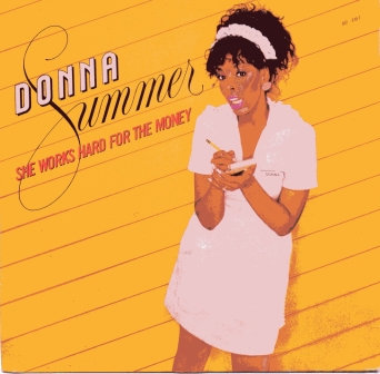 DONNA SUMMER SHE WORKS HARD FOR HER MONEY