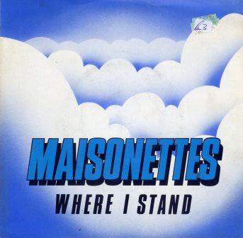 MAISONETTS WHERE I STAND