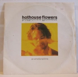 HOT HOUSE FLOWERS AN EMOTIONAL TIME