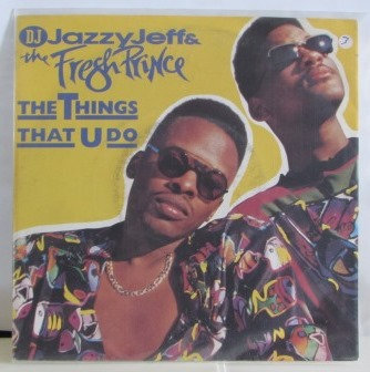 DJ JAZZY JEFF THE FRESH PRINCE THE THINGS THAT YOU
