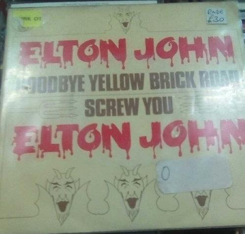 ELTON JOHN GOODBYE YELLOW BRICK / SCREW YOU RARE