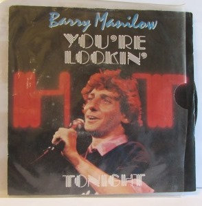 BARRY MANILOW YOUR LOOKIN HOT TONIGHT