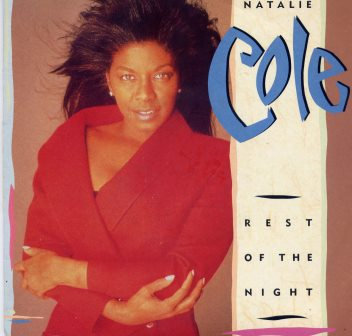 NATALIE COLE REST OF THE NIGHT