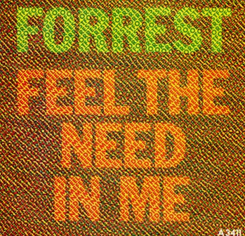 FORREST FEEL THE NEED IN ME