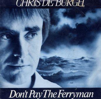 CHRIS DE BURGH DONT PAY THE FERRYMAN