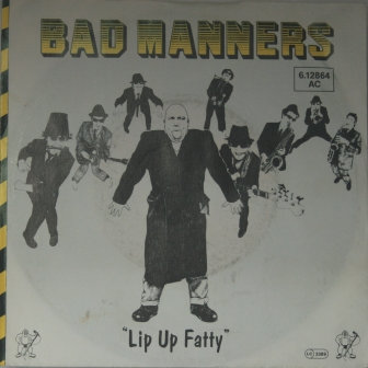 BAD MANNERS LIP UP FATTY GERMAN ISSUE