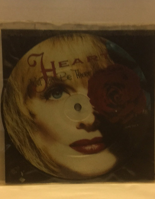 HEART WILL YOU BE THERE PICTURE DISC