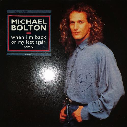MICHAEL BOLTON WHEN I'M BACK ON MY FEET AGAIN