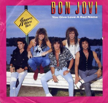 "BON JOVI YOU GIVE LOVE A BAD NAME 7"" AMERICAN IMPO"