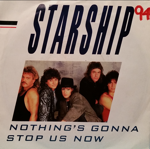 STARSHIP NOTHING'S GONNA STOP US NOW