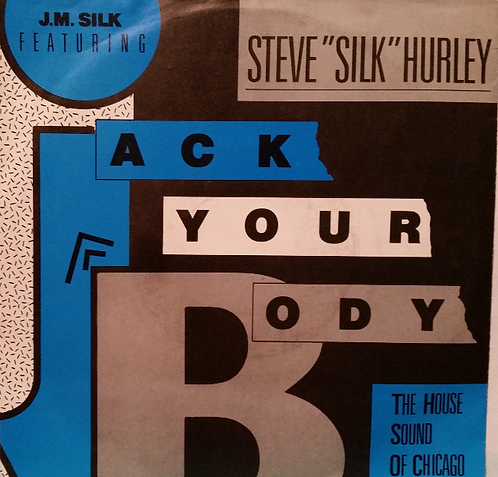"STEVE ""SILK"" HURLEY JACK YOUR BODY"