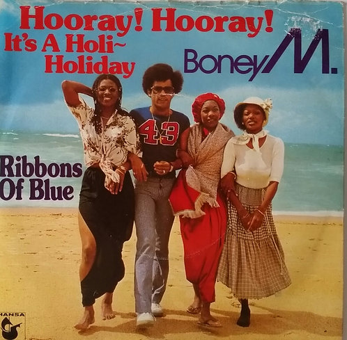BONEY M HOORAY! HOORAY! IT'S A HOLI- HOLIDAY