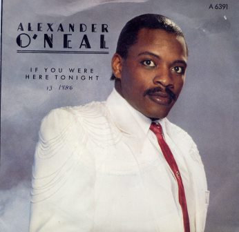 ALEXANDER O'NEAL IF YOU WERE HERE TONIGHT