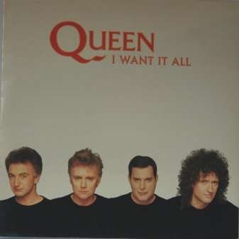QUEEN I WANT IT ALL