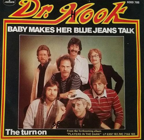 DR. HOOK BABY MAKES HER BLUE JEANS TALK
