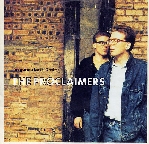 THE PROCLAIMERS IM GONNA BE 500 MILES