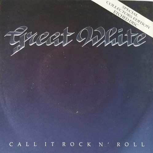 GREAT WHITE ETCHED DISC CALL IT ROCK N' ROLL