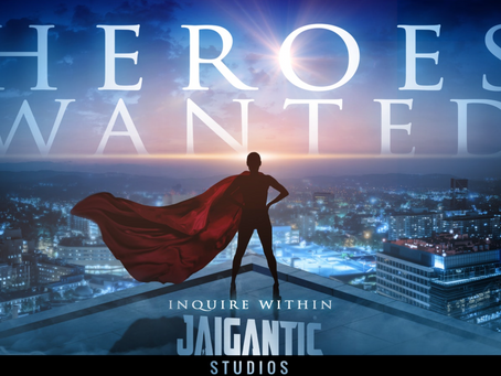 Jaigantic Studios, HEROES WANTED