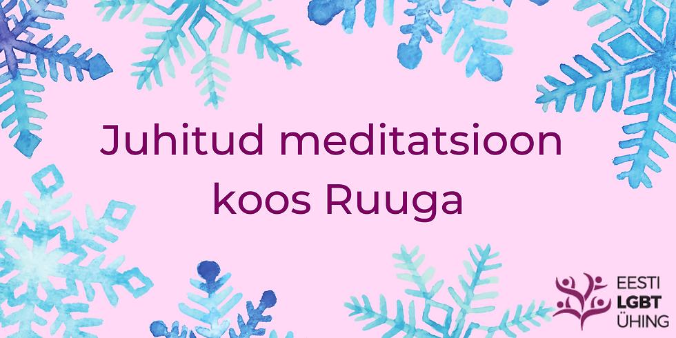 Juhitud meditatsioon koos Ruuga