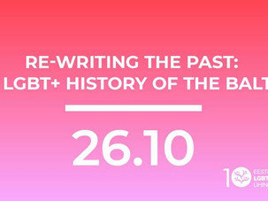 Re-Writing the Past: the LGBT+ history of the Baltics. Abstracts