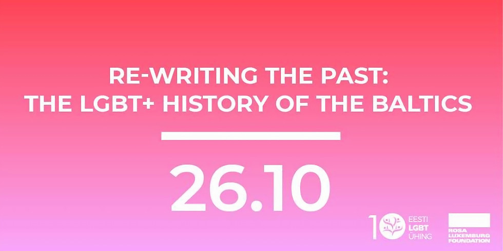 Re-writing the past: the LGBT+ history of the Baltics