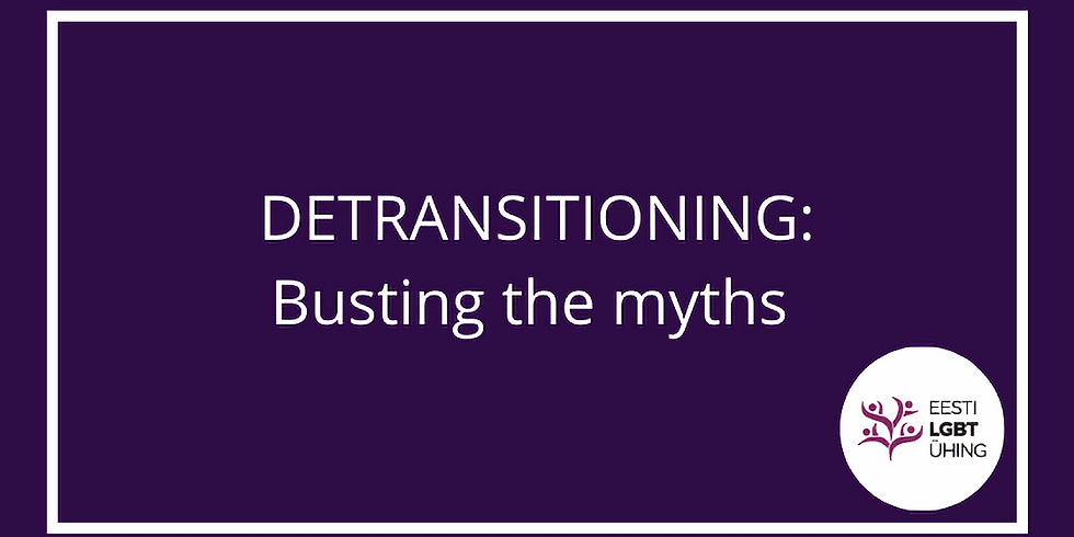 Detransitioning: Busting the myths