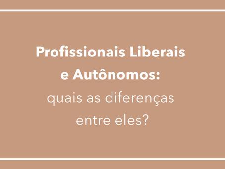 Profissionais Liberais e Autônomos: quais as diferenças entre eles?