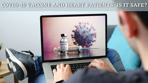 COVID-19 Vaccine and Heart Patients: Is it Safe?