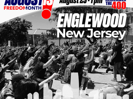 August is Freedom Month: Englewood, New Jersey