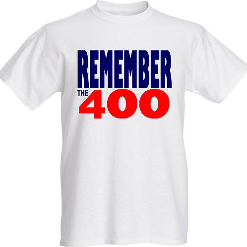 #rememberthe400 T-Shirt White