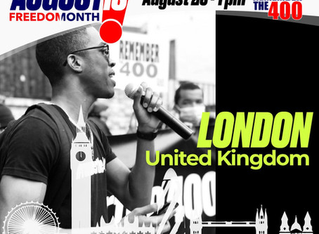 August is Freedom Month: London, England