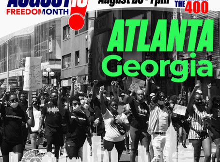 August is Freedom Month: Atlanta, Georgia