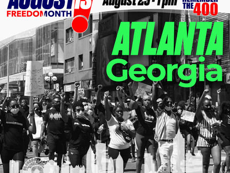 August is Freedom Month: Atlanta, Georgia