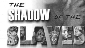 Shadow of the Slaves
