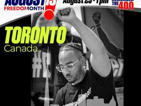 August is Freedom Month: Toronto, Canada