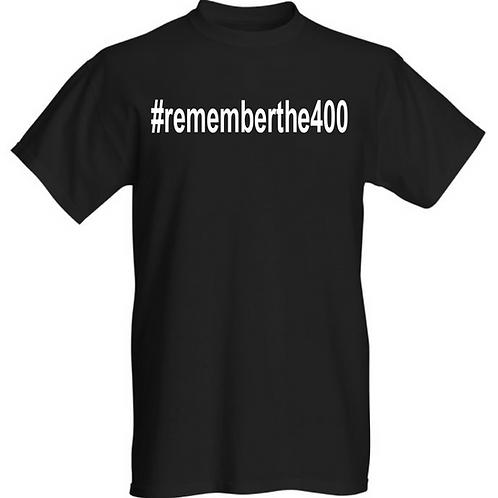 #rememberthe400 T-Shirt Black
