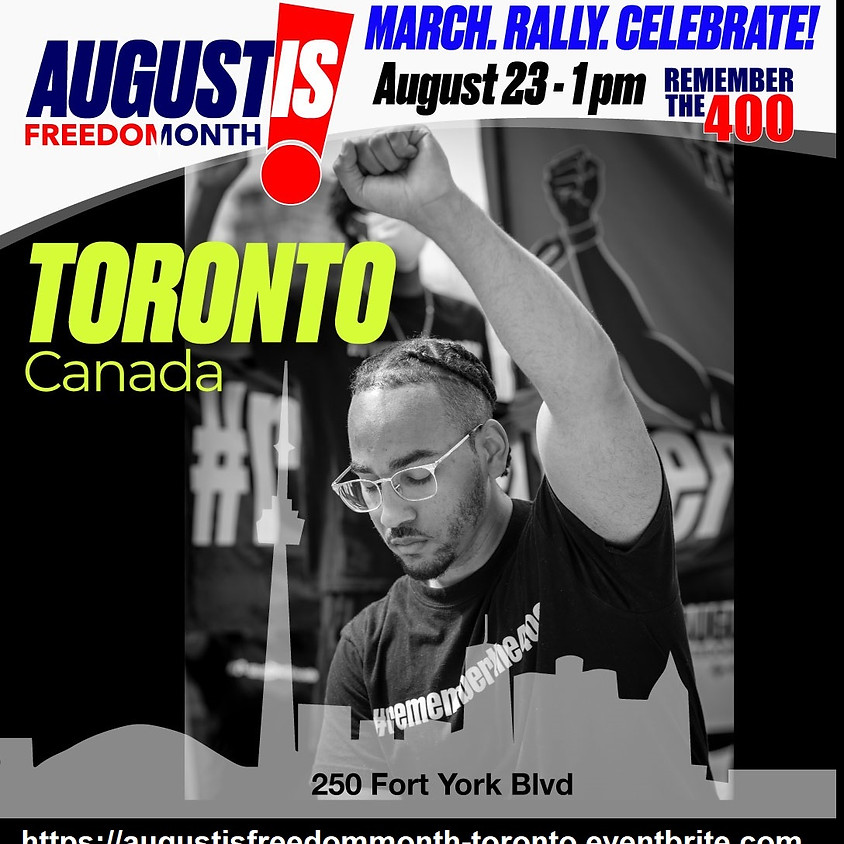August is Freedom Month: Toronto Canada