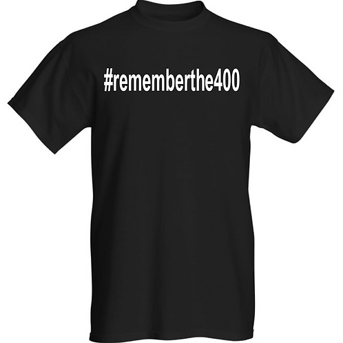 #rememberthe400 T-Shirt Black