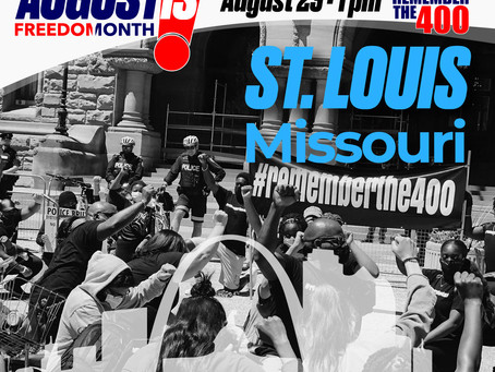 August is Freedom Month: St Louis, Missouri