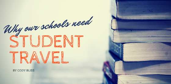 Why Our Schools Need Student Travel