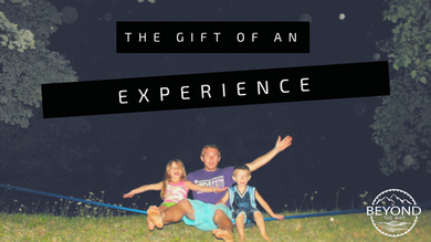 The Gift Of An Experience